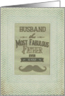 Happy Father's Day Husband Fabulous Father Vintage Mustache Chevron card