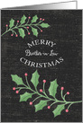 Merry Christmas Brother-in-Law Holly Leaves and Snow Chalkboard card
