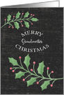 Merry Christmas Grandmother Holly Leaves and Snow Chalkboard Effect card