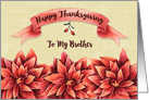 Happy Thanksgiving to Brother Rust Colored Flowers and Banner card