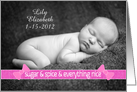 Baby Girl Customizable Birth Announcement Photo Card Sugar and Spice card