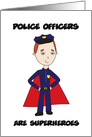 Police Officers Superheroes Thank You card