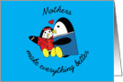 Penguin Mothers Make Everything Better card