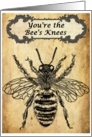 You're the Bee's Knees Vintage Inspirational card