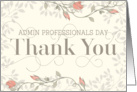 Admin Professionals Day Thank You Card Swirly Text and Flowers Cream card