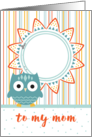 Mother's Day Card from Child - Add Your Photo - Cute Owl and Stripes card