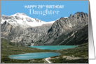 Daughter 29th Birthday - Snowcapped Mountaines card