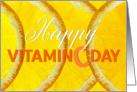 Happy Vitamin C Day - Refreshing Orange Slices card