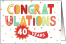 Employee Anniversary 40 Years - Colorful Congratulations card