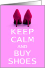 Humorous Blank Greeting Card - Keep Calm and Buy Shoes card