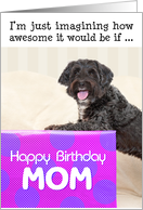 Mom Humorous Birthday Card - Dog and Huge Present card