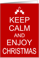 Humorous Christmas Card - Keep Calm and Enjoy Christmas card