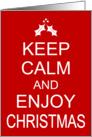 Humorous Christmas Card - Keep Calm and Enjoy Christmas card