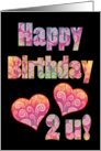 Happy Birthday 2 U With Hearts, Love, Flourishes and Swirls on Black card