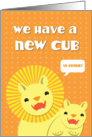 We have a new addition to the family new cub lion card