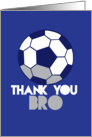 Thank you Bro soccer ball card