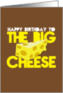 Happy Birthday to the BIG CHEESE (Boss) card