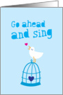 Go ahead and sing! Cheer up card