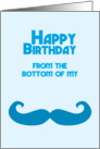 Happy birthday from the bottom of my moustache card