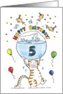 Happy Birthday to Five Year Old - Cat holding fish bowl card