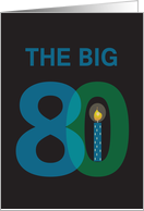 Birthday for 80 Year Old, The Big 80 with Candle card