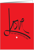 Valentine's Day for Sweetheart, Love Calligraphy with Heart card