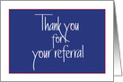 Business Thank you for your referral in Navy Blue card