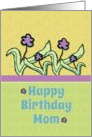 Happy Birthday Mom Cheerful Flowers card