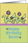 Happy Birthday Sister Cheerful Flowers card