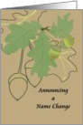 Nature inspired name change announcement, oak leaves and acorns card