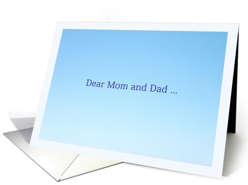 Dear Mom and Dad …