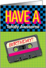 Totally Awesome 80s Style Birthday Greeting card