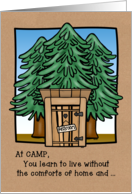 At Camp You Learn to Live Without Home Comforts and Still Have Fun! card