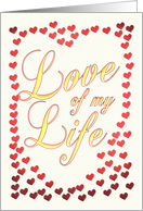 Love of my life, romantic Valentine's card